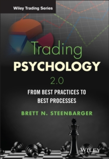Trading Psychology 2.0 : From Best Practices to Best Processes, Hardback Book