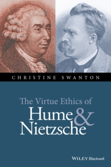 The Virtue Ethics of Hume and Nietzsche, Hardback Book