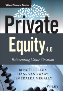 Private Equity 4.0 : Reinventing Value Creation, Hardback Book