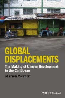 Global Displacements : The Making of Uneven Development in the Caribbean, Hardback Book