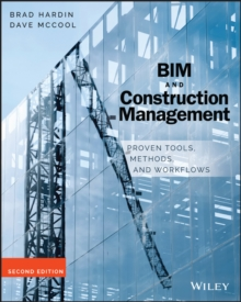 Bim and Construction Management : Proven Tools, Methods, and Workflows, Second Edition, Paperback Book