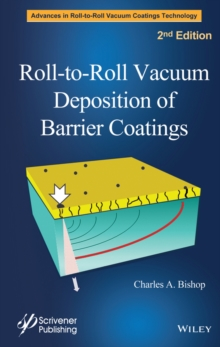 Roll-to-Roll Vacuum Deposition of Barrier Coatings, Hardback Book