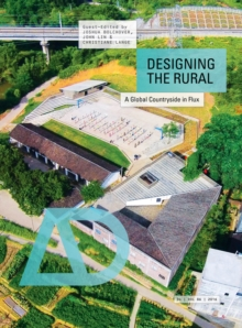 Designing the Rural : A Global Countryside in Flux, Paperback / softback Book