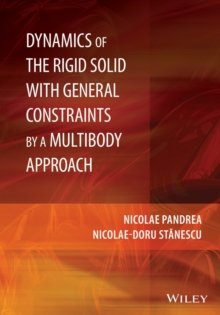 Dynamics of the Rigid Solid with General Constraints by a Multibody Approach, Hardback Book