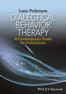 Dialectical Behavior Therapy : A Contemporary Guide for Practitioners, Hardback Book