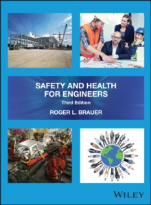 Safety and Health for Engineers, Hardback Book