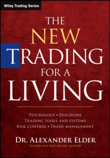 The New Trading for a Living : Psychology, Discipline, Trading Tools and Systems, Risk Control, Trade Management, EPUB eBook