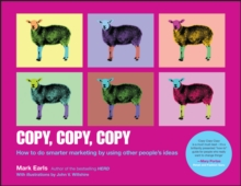 Copy Copy Copy - How to Do Smarter Marketing By   Using Other People's Ideas, Paperback Book