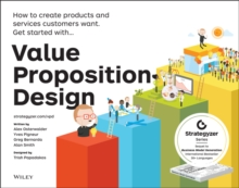 Value Proposition Design : How to Create Products and Services Customers Want, Paperback Book