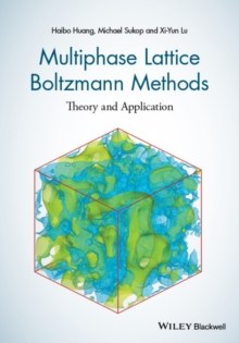 Multiphase Lattice Boltzmann Methods : Theory and Application, Hardback Book
