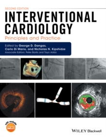 Interventional Cardiology : Principles and Practice, Hardback Book