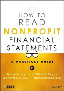 How to Read Nonprofit Financial Statements : A Practical Guide, Paperback Book