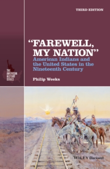 """Farewell, My Nation"" : American Indians and the United States in the Nineteenth Century, Paperback / softback Book"