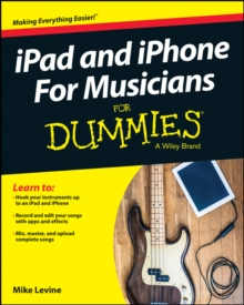 Ipad & Iphone for Musicians for Dummies, Paperback Book