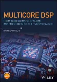 Multicore DSP : From Algorithms to Real-time Implementation on the TMS320C66x SoC, Hardback Book