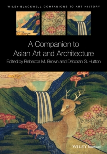 A Companion to Asian Art and Architecture, Paperback / softback Book