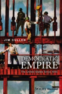 Democratic Empire : The United States Since 1945, Paperback / softback Book