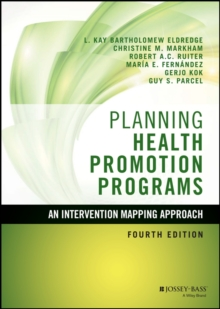 Planning Health Promotion Programs : An Intervention Mapping Approach, Hardback Book