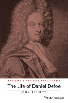 The Life of Daniel Defoe : A Critical Biography, Paperback / softback Book