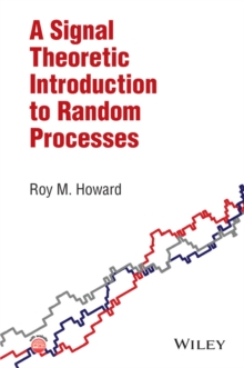 A Signal Theoretic Introduction to Random Processes, Hardback Book