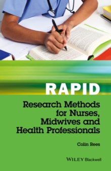 Rapid Research Methods for Nurses, Midwives and Health Professionals, Paperback / softback Book