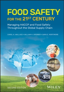Food Safety for the 21st Century : Managing HACCP and Food Safety Throughout the Global Supply Chain, Hardback Book