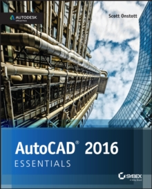 AutoCAD 2016 and AutoCAD LT 2016 Essentials : Autodesk Official Press, Paperback Book