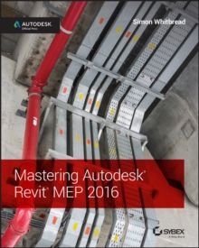 Mastering Autodesk Revit Mep 2016 : Autodesk Official Press, Paperback Book