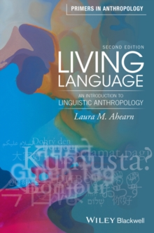 Living Language : An Introduction to Linguistic Anthropology, Paperback / softback Book