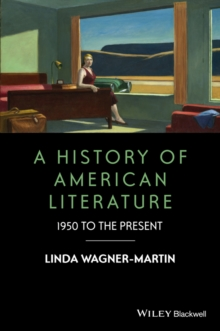 A History of American Literature : 1950 to the Present, Paperback / softback Book