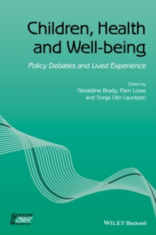 Children, Health and Well-Being : Policy Debates and Lived Experience, Paperback / softback Book