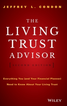 The Living Trust Advisor : Everything You (and Your Financial Planner) Need to Know About Your Living Trust, Hardback Book