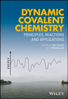 Dynamic Covalent Chemistry : Principles, Reactions, and Applications, Hardback Book
