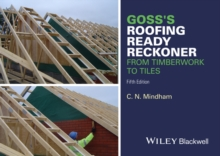 Goss's Roofing Ready Reckoner : From Timberwork to Tiles, Paperback Book