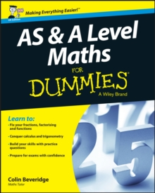AS and A Level Maths For Dummies, Paperback / softback Book