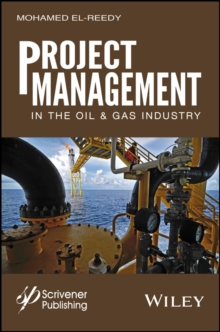 Project Management in the Oil and Gas Industry, Hardback Book