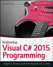 Beginning C# 6 Programming with Visual Studio 2015, Paperback Book