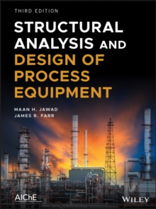 Structural Analysis and Design of Process Equipment, Hardback Book