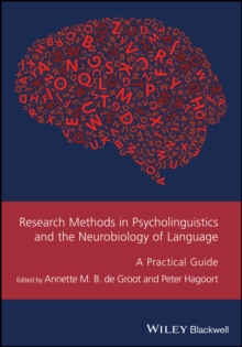 Research Methods in Psycholinguistics and the Neurobiology of Language : A Practical Guide, Paperback / softback Book