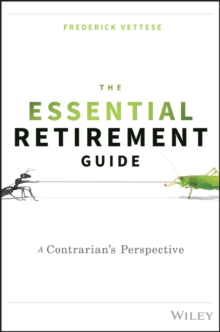 The Essential Retirement Guide : A Contrarian's Perspective, Hardback Book