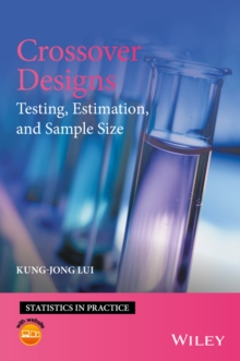Crossover Designs : Testing, Estimation, and Sample Size, Hardback Book