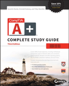 CompTIA A+ Complete Study Guide : Exams 220-901 and 220-902, Paperback Book