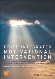 Brief Integrated Motivational Intervention : A Treatment Manual for Co-occuring Mental Health and Substance Use Problems, Paperback / softback Book