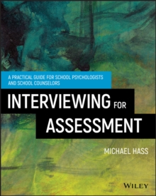 Interviewing For Assessment : A Practical Guide for School Psychologists and School Counselors, Paperback / softback Book