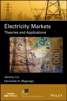 Electricity Markets : Theories and Applications, Hardback Book