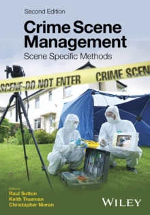 Crime Scene Management : Scene Specific Methods, Paperback / softback Book