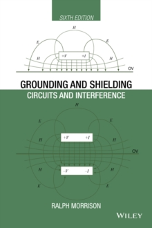 Grounding and Shielding : Circuits and Interference, Hardback Book