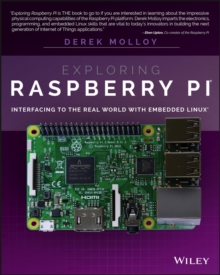 Exploring Raspberry Pi : Interfacing to the Real World with Embedded Linux, Paperback / softback Book
