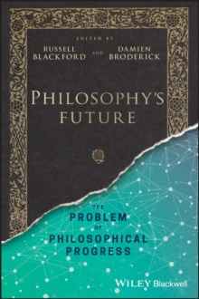 Philosophys future the problem of philosophical progress philosophys future the problem of philosophical progress pdf fandeluxe Gallery