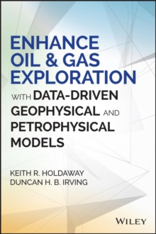 Enhance Oil and Gas Exploration with Data-Driven Geophysical and Petrophysical Models, Hardback Book